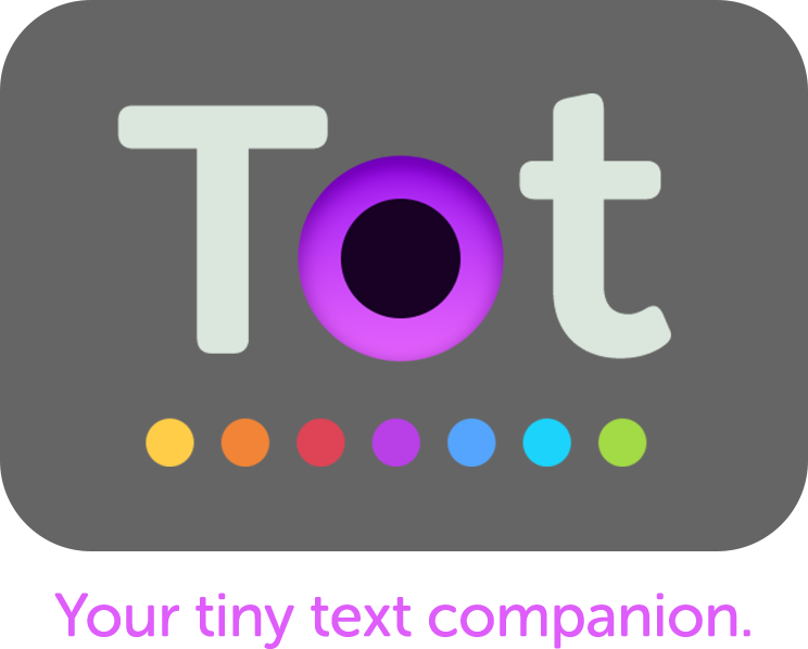 Tot - Your tiny text companion